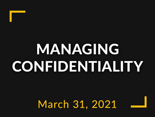Managing confidentiality