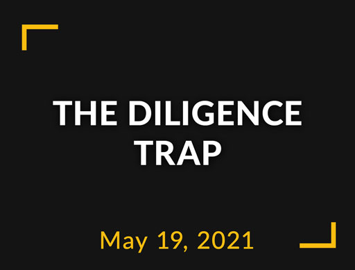 The diligence trap