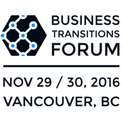The Business Transitions Forum | Vancouver, BC | Nov 29 / 30, 2016